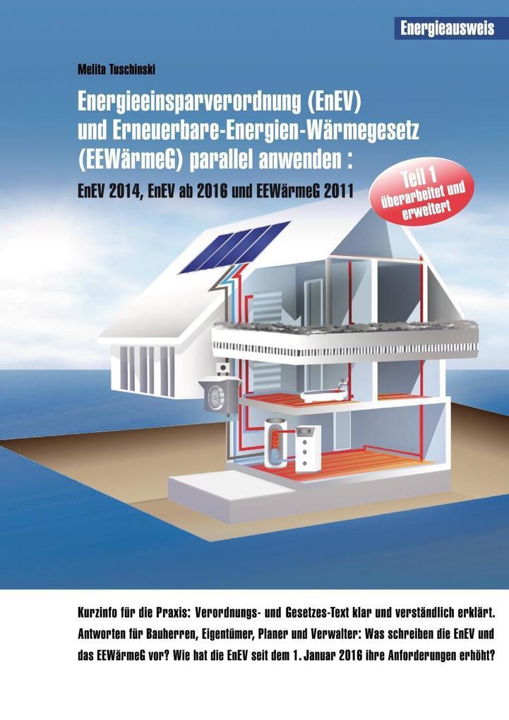 Energieeinsparverordnung (EnEV) und Erneuerbare-Energien-Wärmegesetz (EEWärmeG) parallel anwenden als eBook