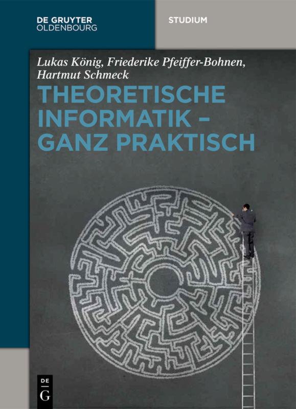 Theoretische Informatik - ganz praktisch als Buch