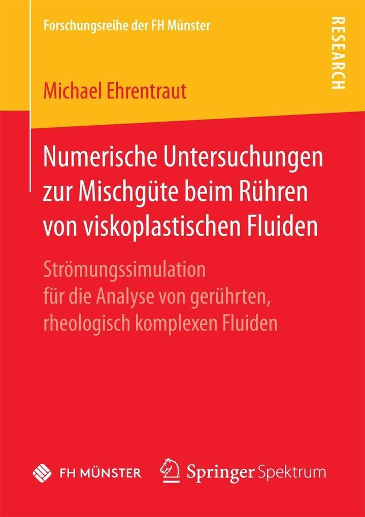 Numerische Untersuchungen zur Mischgüte beim Rühren von viskoplastischen Fluiden als eBook