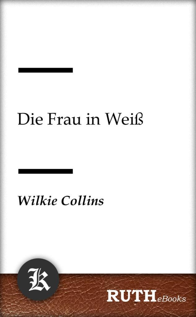 Die Frau in Weiß als eBook