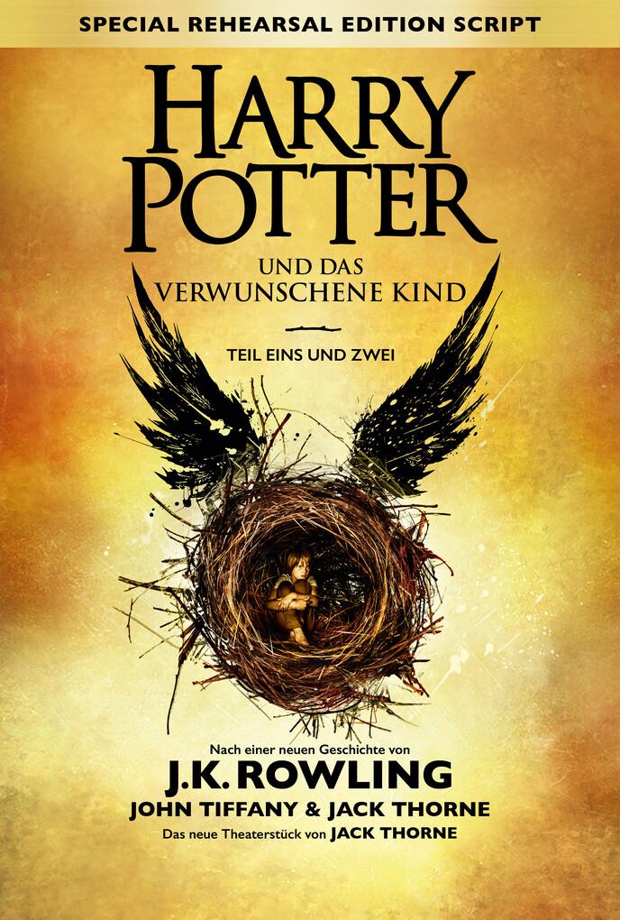 Harry Potter und das verwunschene Kind - Teil eins und zwei (Special Rehearsal Edition) als eBook
