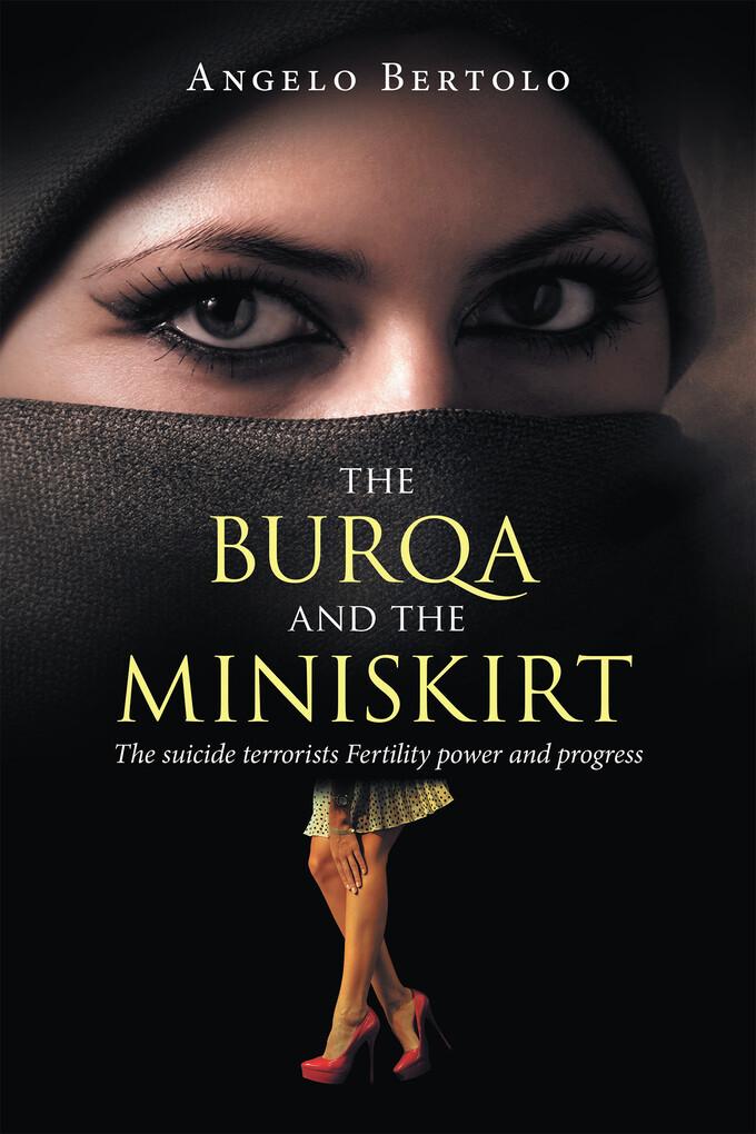 The Burqa and the Miniskirt als eBook von Angel...