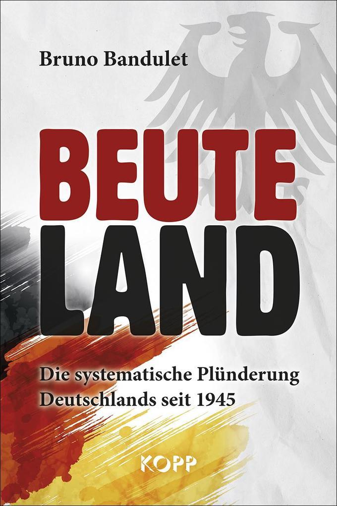 Beuteland als Buch von Bruno Bandulet