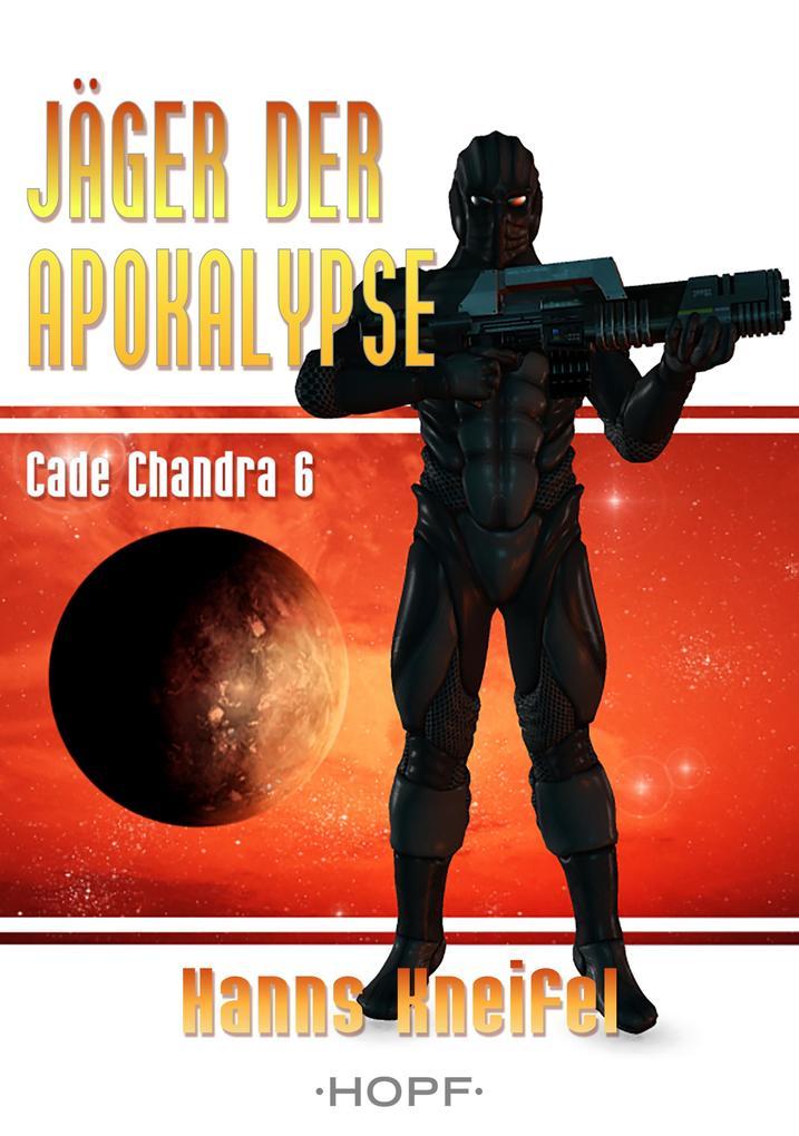 Cade Chandra 6: Jäger der Apokalypse als eBook