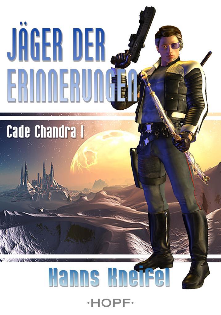 Cade Chandra 1: Jäger der Erinnerungen als eBook