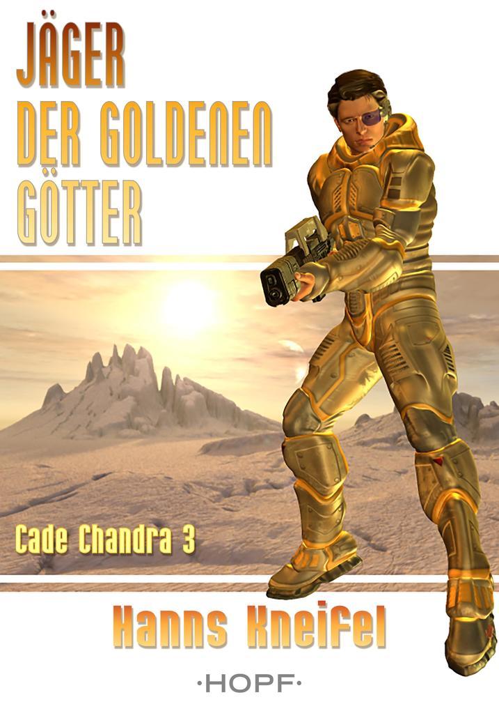 Cade Chandra 3: Jäger der goldenen Götter als eBook