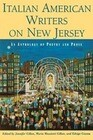 Italian American Writers on New Jersey: An Anthology of Poetry and Prose