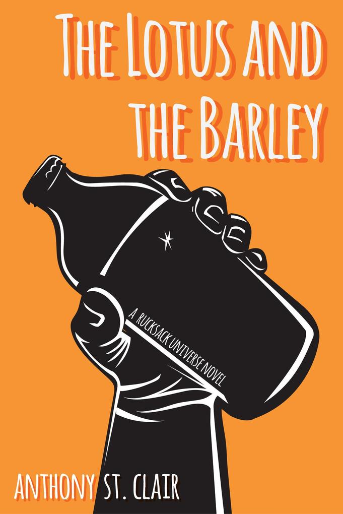 The Lotus and the Barley (Rucksack Universe) als eBook
