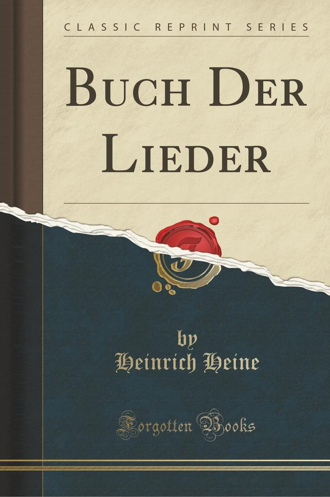 Buch Der Lieder (Classic Reprint)