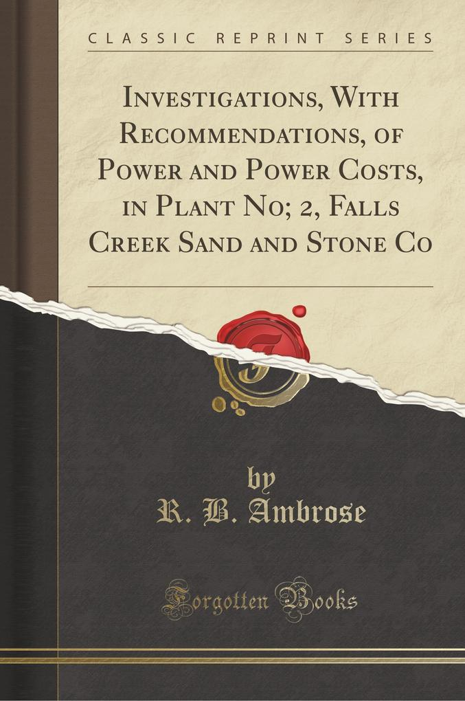 Investigations, With Recommendations, of Power and Power Costs, in Plant No; 2, Falls Creek Sand and Stone Co (Classic R