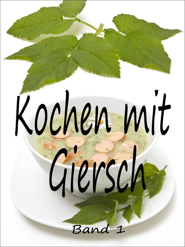 Kochen mit Giersch 1 als eBook