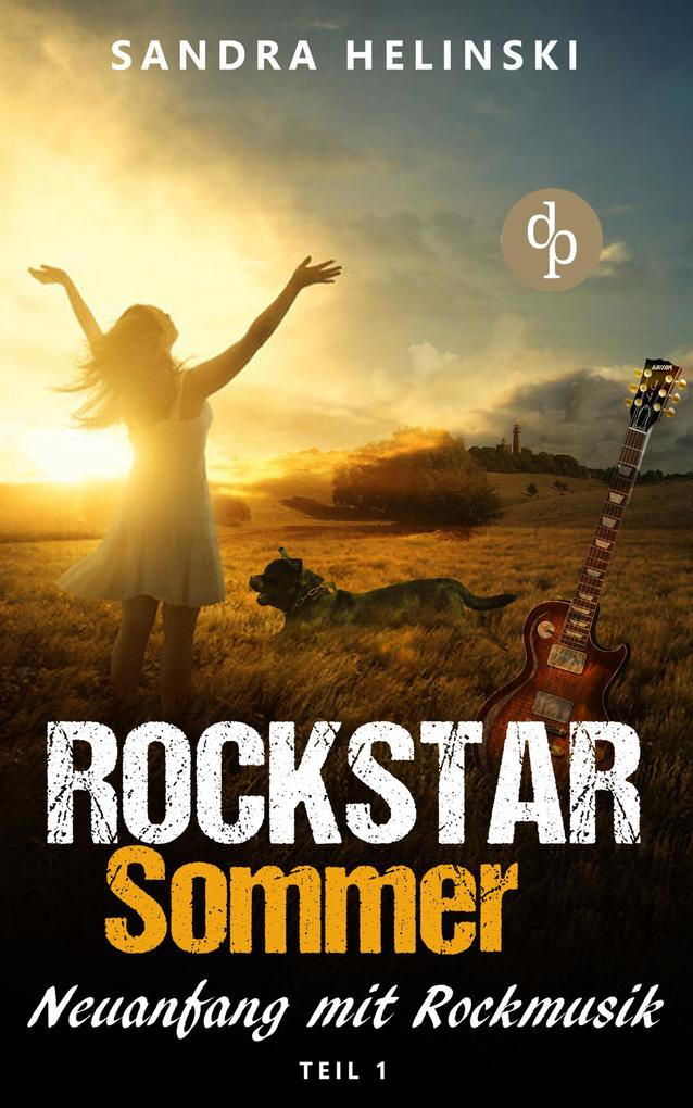 Neuanfang mit Rockmusik - Rockstar Sommer (Teil 1) als eBook epub