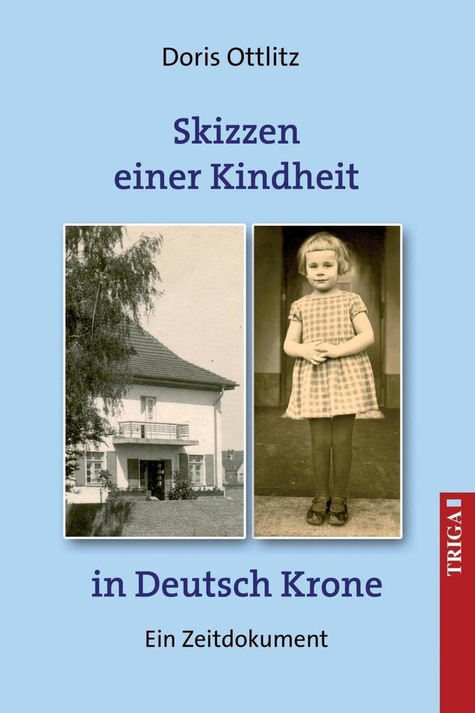 Skizzen einer Kindheit in Deutsch-Krone als eBook