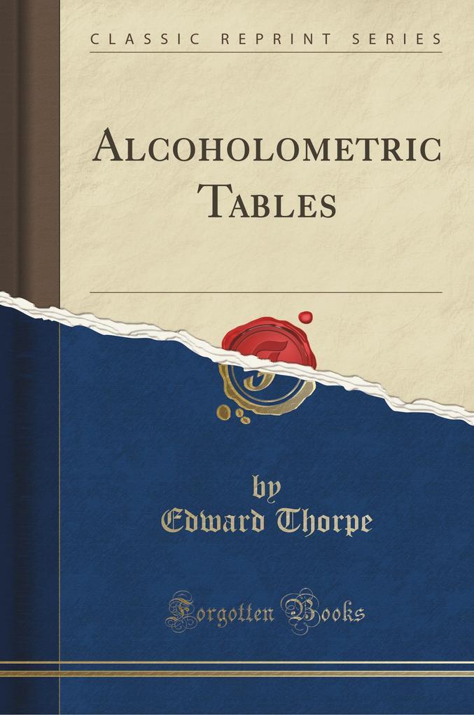 Alcoholometric Tables (Classic Reprint)
