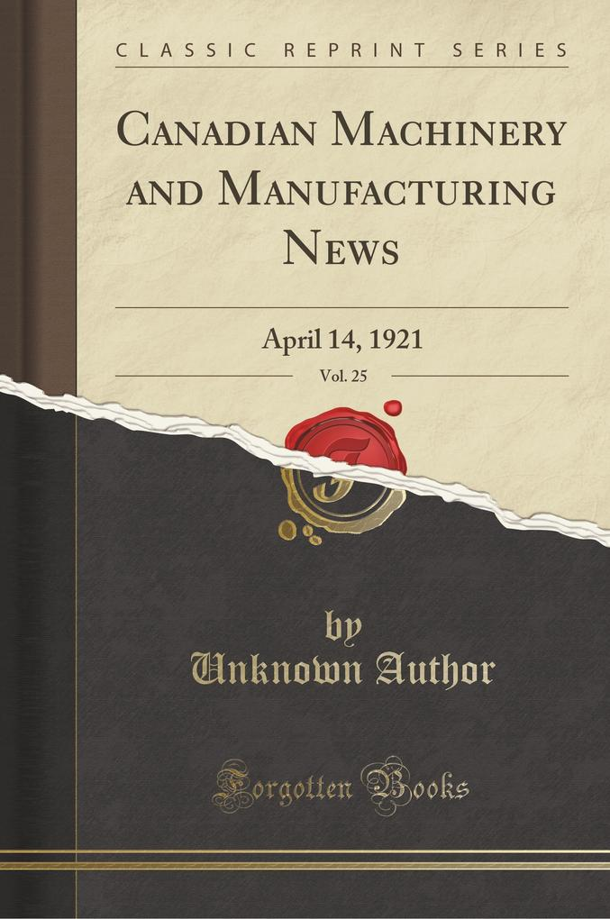 Canadian Machinery and Manufacturing News, Vol. 25