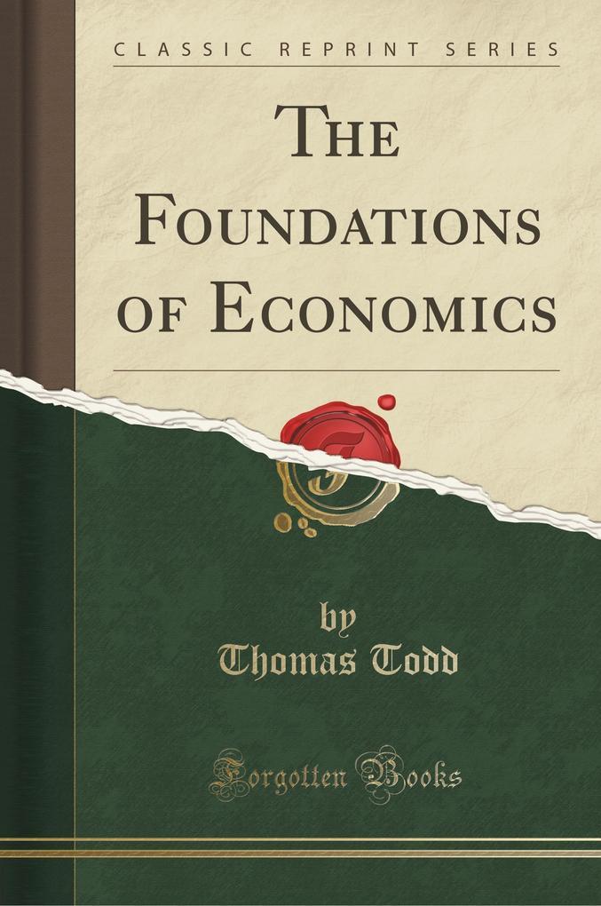 The Foundations of Economics (Classic Reprint)