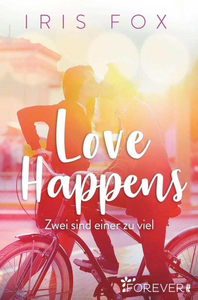 Love Happens - Zwei sind einer zu viel als eBook