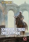 Schwerter, Streige, Zwielichtpfade
