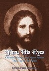 Thru His Eyes: Christian Poems and Short Stories That Touch the Heart