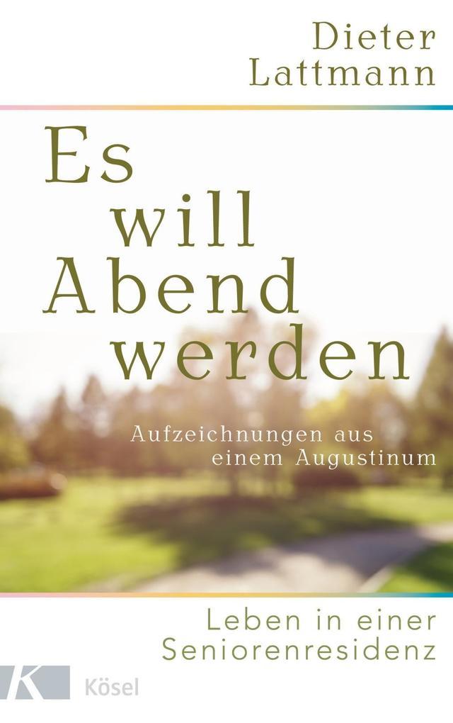 Es will Abend werden als Buch von Dieter Lattmann