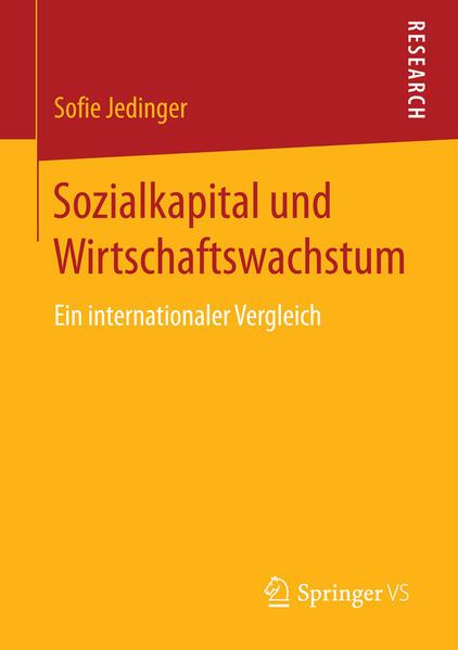 Sozialkapital und Wirtschaftswachstum als Buch von Sofie Jedinger