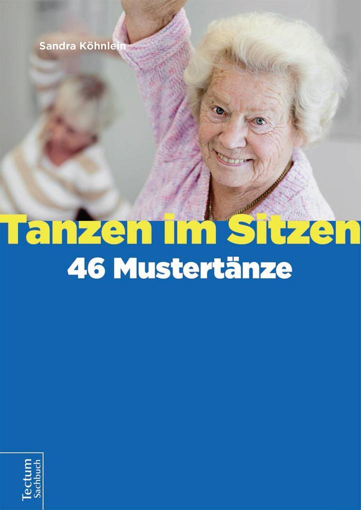 Tanzen im Sitzen - 46 Mustertänze als eBook