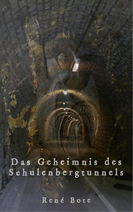 Das Geheimnis des Schulenbergtunnels als Buch