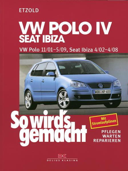 So wird's gemacht. VW Polo ab 11/01, Seat Ibiza ab 4/02 als Buch (kartoniert)