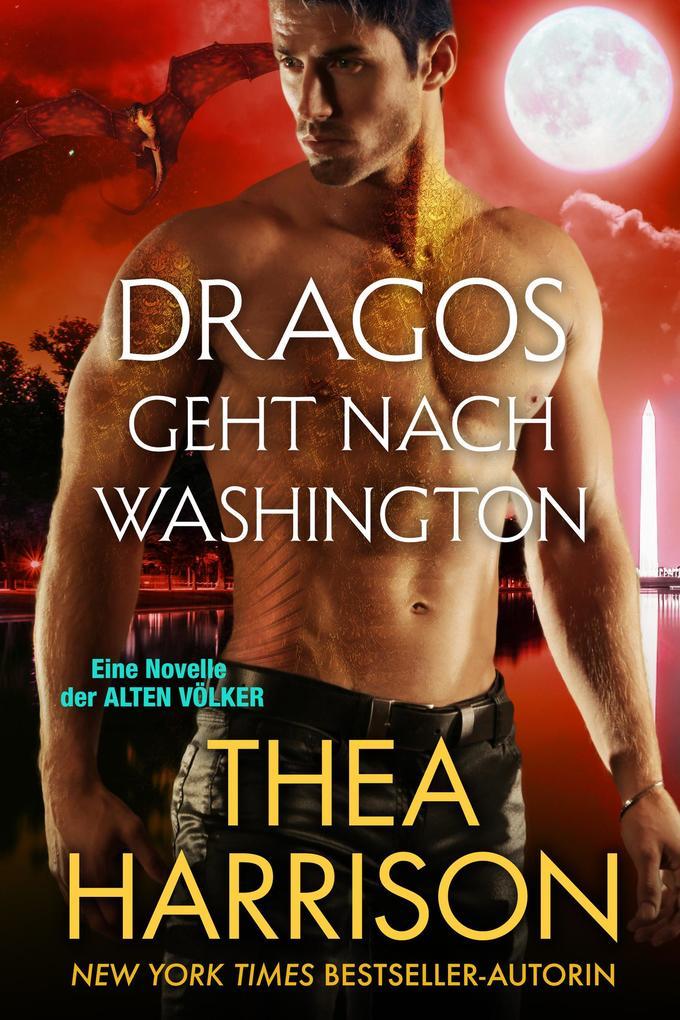 Dragos geht nach Washington (Die Alten Völker/Elder Races) als eBook