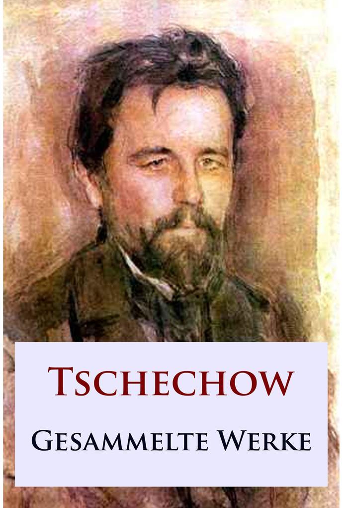 Tschechow - Gesammelte Werke als eBook epub