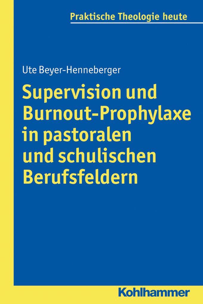 Supervision und Burnout-Prophylaxe in pastoralen und schulischen Berufsfeldern als eBook