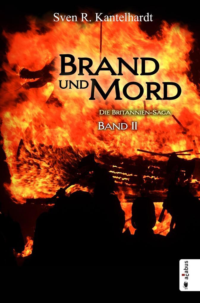 Brand und Mord. Die Britannien-Saga als eBook