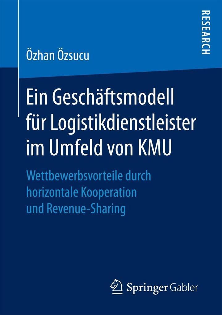 Ein Geschäftsmodell für Logistikdienstleister im Umfeld von KMU als eBook
