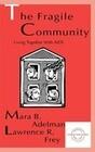 The Fragile Community