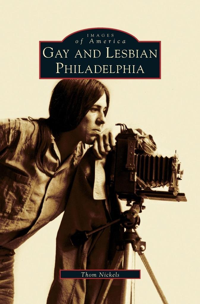 Gay and Lesbian Philadelphia als Buch