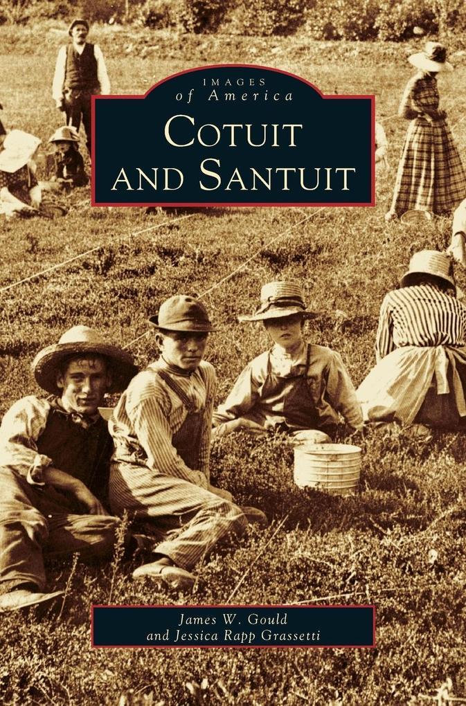 Cotuit and Santuit als Buch (gebunden)
