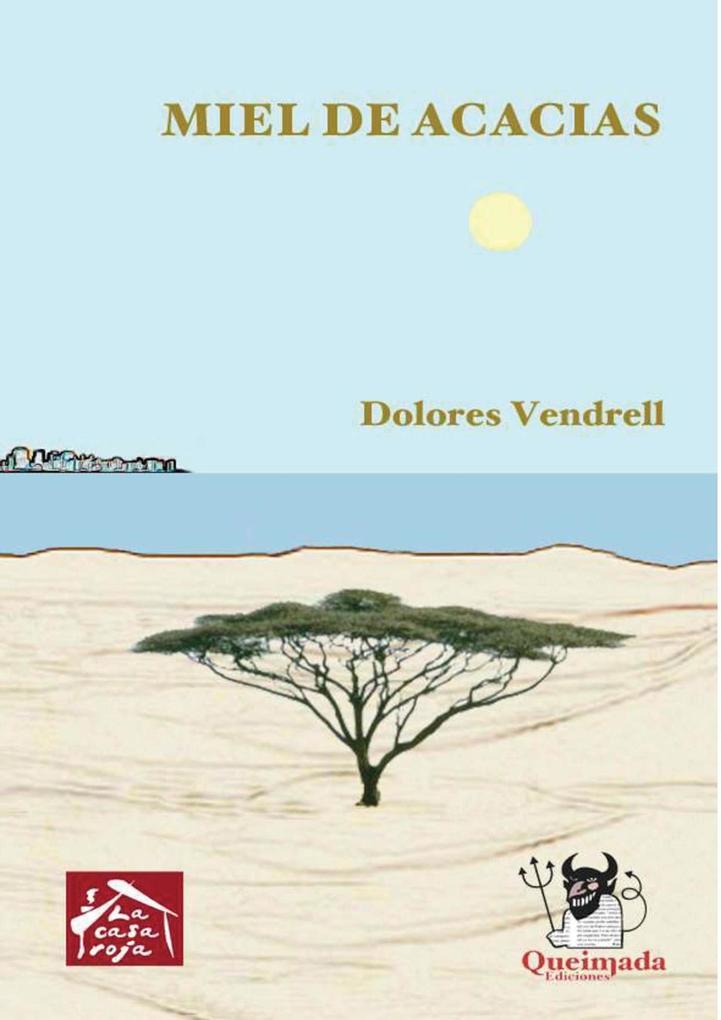 Miel de Acacias als eBook von Dolores Vendrell - Queimada Ediciones