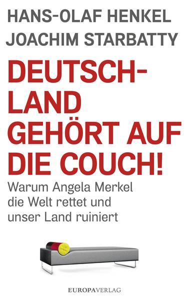 Deutschland gehört auf die Couch! als Buch von Hans-Olaf Henkel, Joachim Starbatty