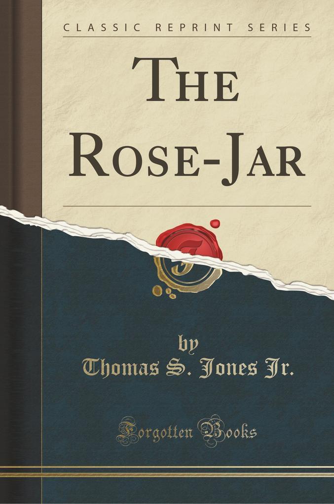 The Rose-Jar (Classic Reprint)