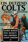 Ein Dutzend Colts: Zwölf Western