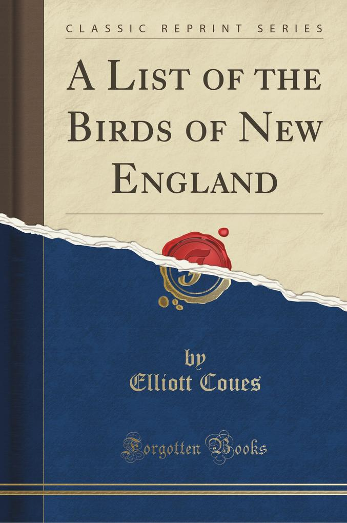 A List of the Birds of New England (Classic Reprint)