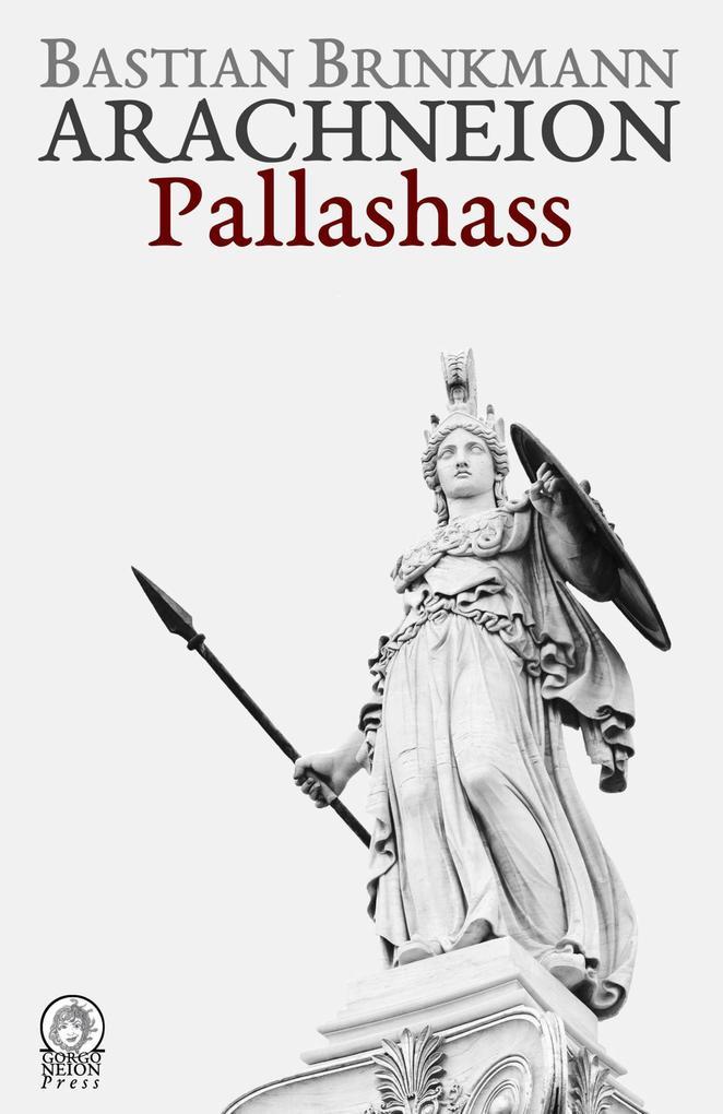 Arachneion - Pallashass als eBook