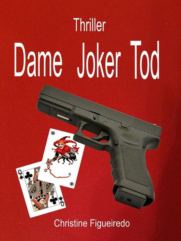 Dame Joker Tod als eBook von Christine Figueiredo - via tolino media