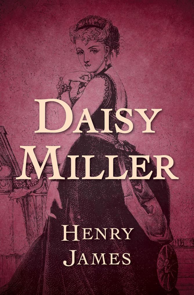 Daisy Miller als eBook von Henry James - Open Road Media