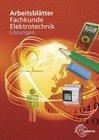 Lösungen zu 31204. Arbeitsblätter Fachkunde Elektrotechnik
