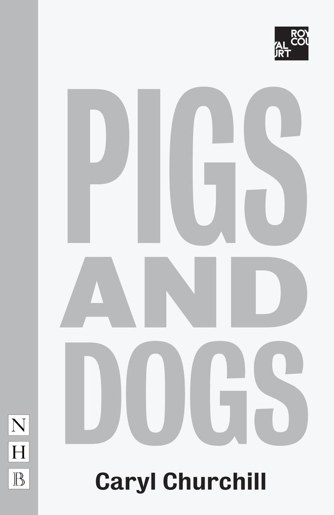 Pigs and Dogs (NHB Modern Plays) als eBook epub