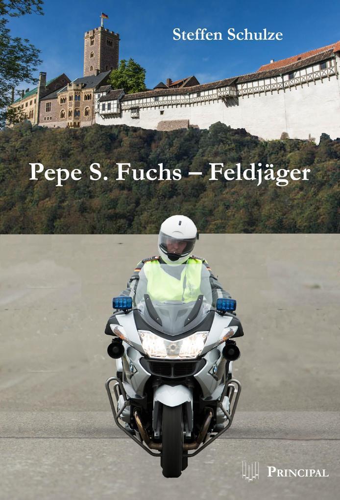 Pepe S. Fuchs - Feldjäger als eBook