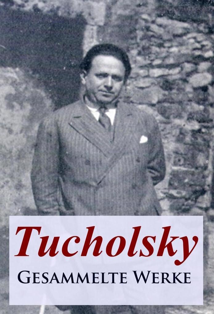 Tucholsky - Gesammelte Werke als eBook