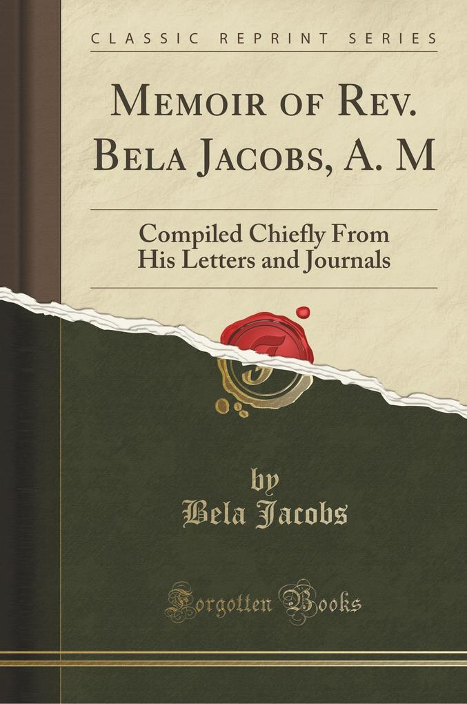 Memoir of Rev. Bela Jacobs, A. M
