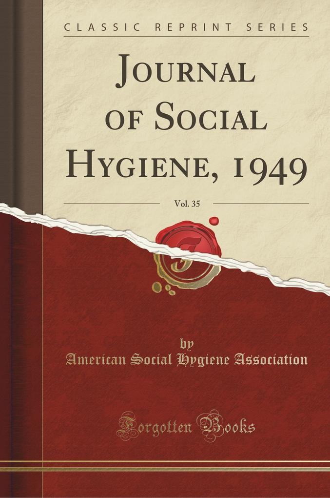 Journal of Social Hygiene, 1949, Vol. 35 (Classic Reprint)